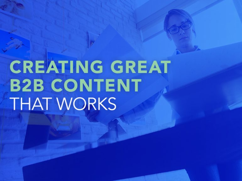 Creating Great B2B Content That Works