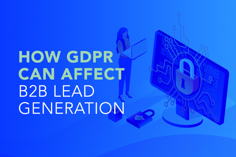 How GDPR can affect B2B Lead Generation
