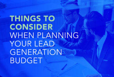 Things to Consider When Panning Your Lead Generation Budget