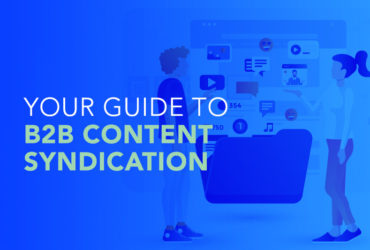 Your Guide to B2B Content Syndication
