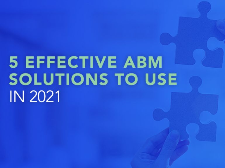 5 Effective ABM Solutions to use in 2021
