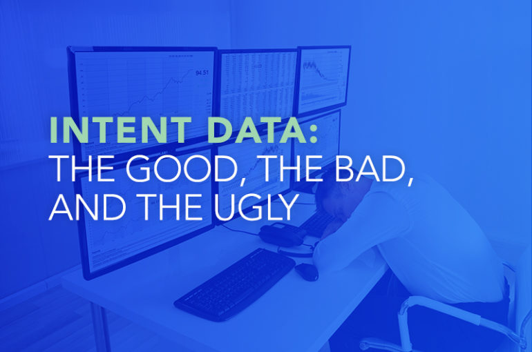 Intent Data: The Good, the Bad, and the Ugly