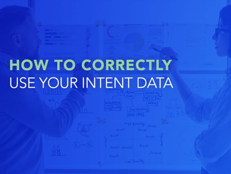 How to Correctly Use Your Intent Data