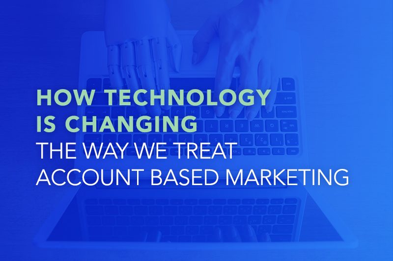 How Technology is Changing the Way We Treat Account Based Marketing