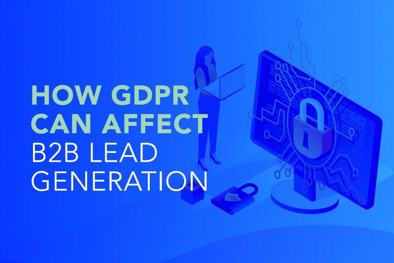 How GDPR can affect B2B Lead Generation